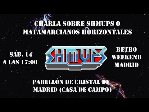 Charla sobre SHMUPS laterales / 14 Feb. 17:00 [Retro Weekend Madrid]