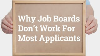 Why Job Boards Don't Work For Most Applicants