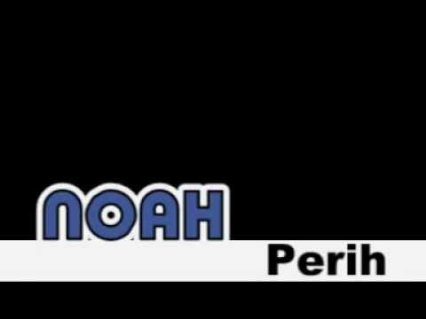 NOAH - Perih with Lirik