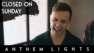 Closed On Sunday - Kanye West | Anthem Lights Cover