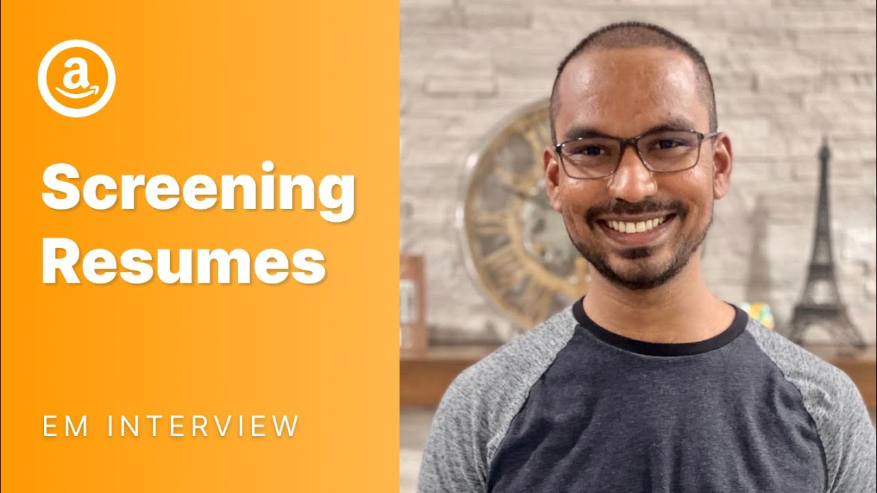 Amazon Engineering Manager Interview: How do you screen resumes?