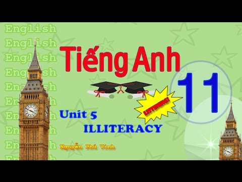 TIẾNG ANH LỚP 11 – UNIT 5 : ILLITERACY (LISTENING) | ENGLISH 11