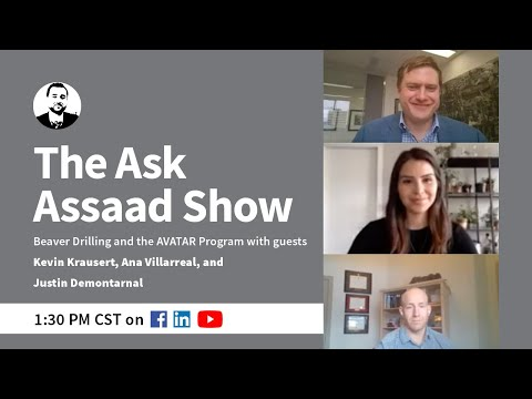 The Ask Assaad Show | Beaver Drilling Ft. the Avatar Program