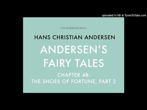 Hans Christian Andersen - Andersen's Fairy Tales - Chapter 4b: The Shoes of Fortune, Part 2
