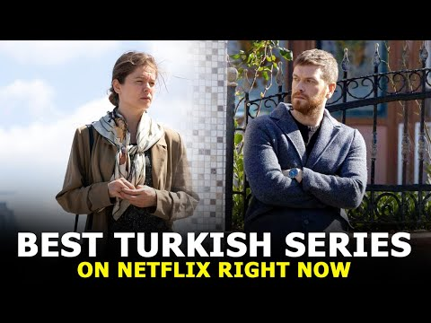 Top 6 Best Turkish Drama series on Netflix Right Now 2021
