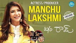 W/O Ram Actress Lakshmi Manchu Exclusive Interview || Dil Se With Anjali #75