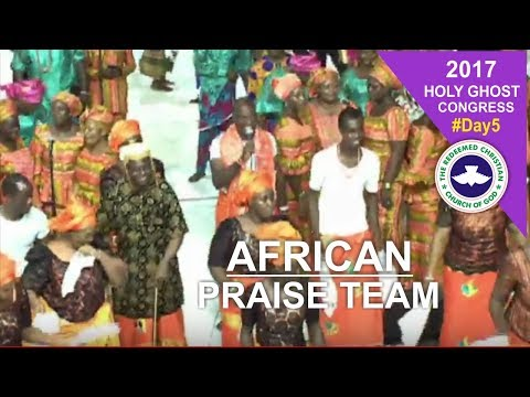 African Praise Team @ RCCG 2017 HOLY GHOST CONGRESS_ #Day5