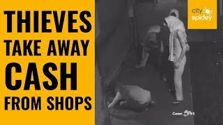CCTV Footage | Thieves caught on CCTV breaking into a shop. CAUGHT ON CAMERA: