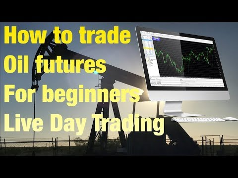 How To Trade Oil Futures For Beginners
