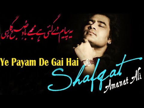 Ye Payam De Gai Hai | Love Song | Live Performance | Shafqat Amanat Ali