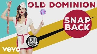 Old Dominion - Snapback (Audio) Video