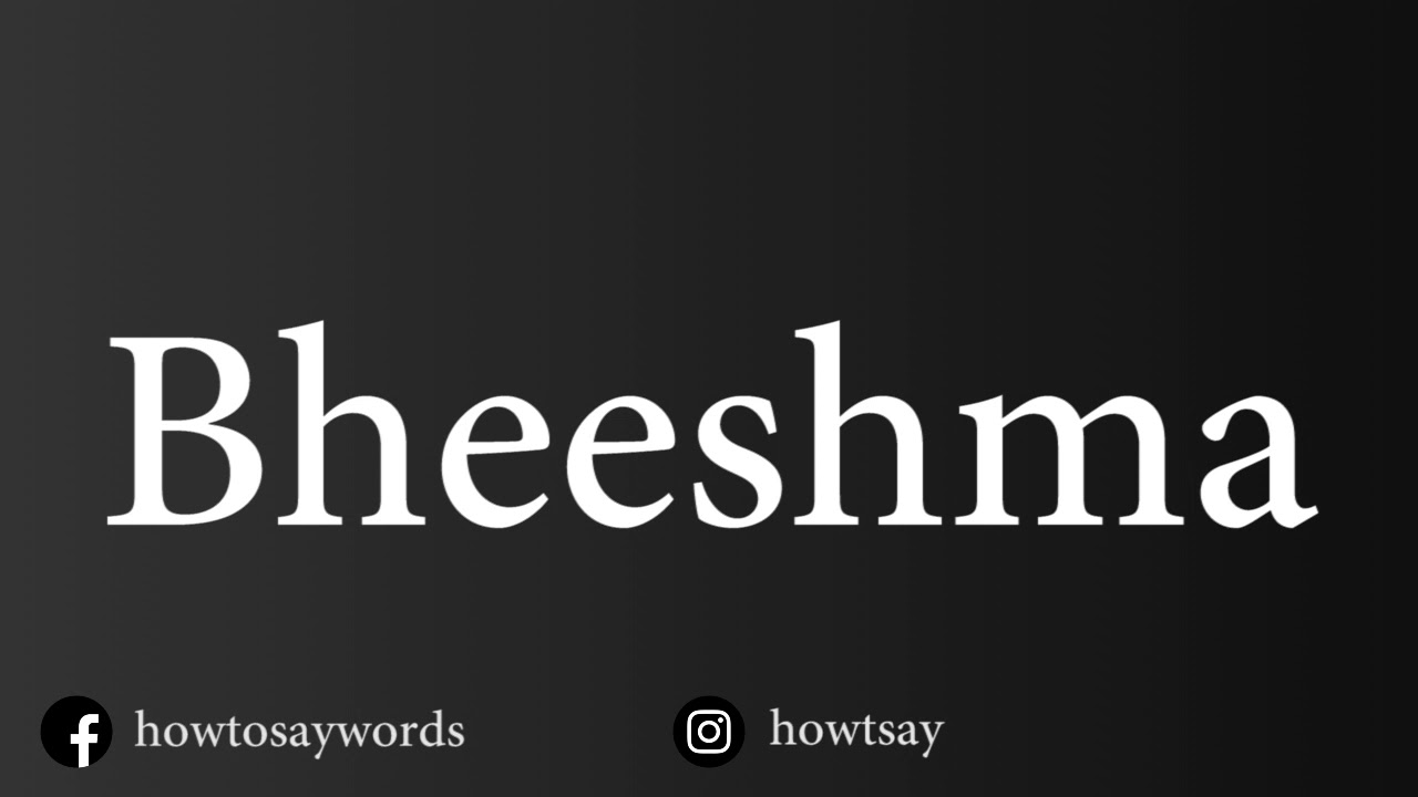 How To Pronounce Bheeshma Youtube