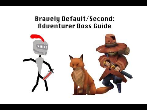 Bravely Default/Second: Adventurer Boss Guide