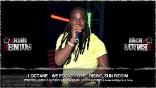 I-Octane - We Found Love [Rising Sun Riddim] October 2013