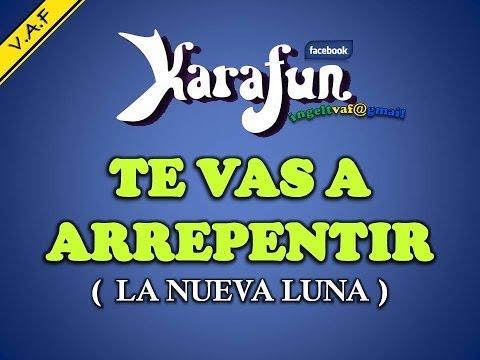 TE VAS A ARREPENTIR - LA NUEVA LUNA ( karaoke ) - VAF