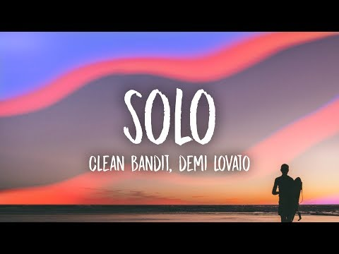 Clean Bandit  Solo Lyrics feat Demi Lovato