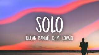 Clean Bandit - Solo  Lyrics  Feat. Demi Lovato