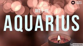 AQUARIUS Catching a lie! Trust getting smaller! (Dec 1-10)