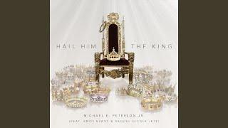 Hail Him the King (feat. Amos Evans & Raquel Nicole Jete')