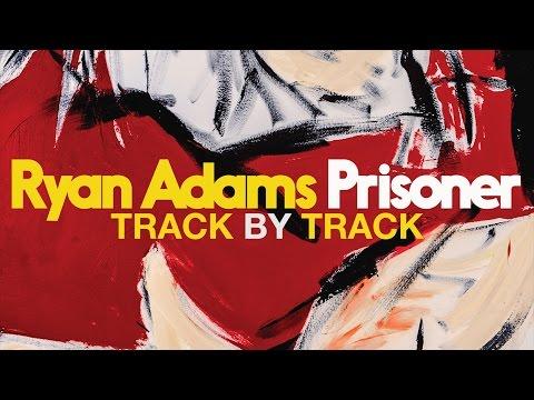 Ryan Adams talks through new album 'Prisoner' - Track by Track Mp3
