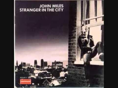 JOHN MILES  Stranger in the city