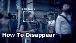How To Change Your Identity and Disappear Completely