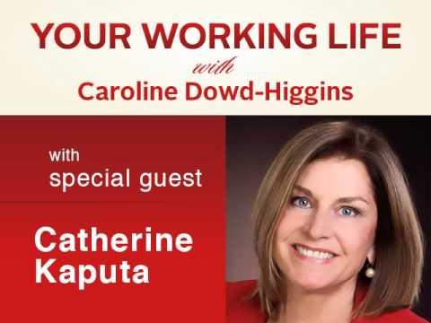 Your Working Life with Catherine Kaputa