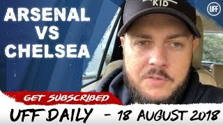 CHELSEA VS ARSENAL PREVIEW | UFF Daily