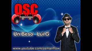 Un Beso   Lui G 21 Plus (Original) (Con Letra) REGGAETON ROMANTICO 2013