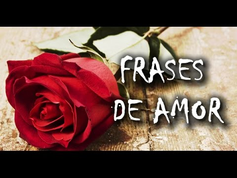 Las Mejores Frases Románticas De Amor Para Parejas