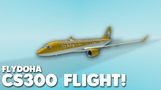 FlyDoha CS300 First Flight! | Roblox