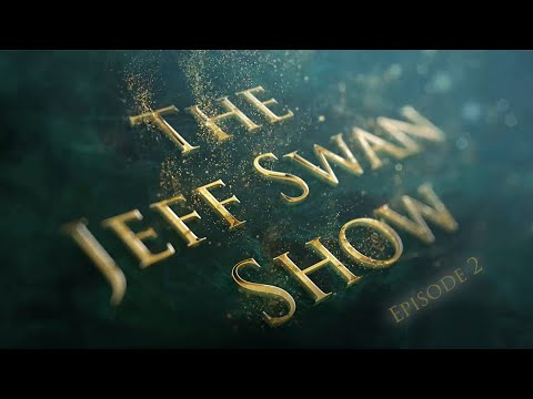 The Jeff Swan Show - Episode 2