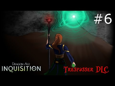 Dragon Age Inquisition: Trespasser DLC | 06 | Race to Solas!