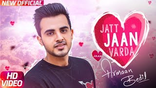 Jatt Jaan Vaarda | Armaan Bedil | Sukh E | Jashan Nanarh | Latest Punjabi Song 2017 | Speed Records