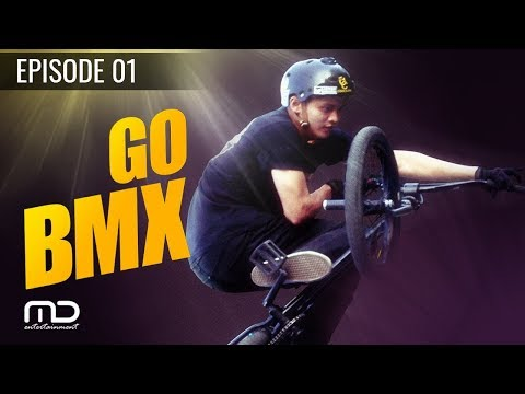 Go BMX Season 01 - Episode 01