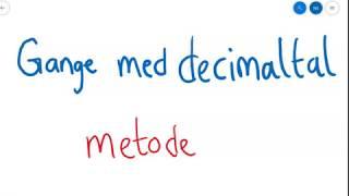 Gange med decimaltal - metode