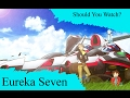 Should you watch eureka seven mp3