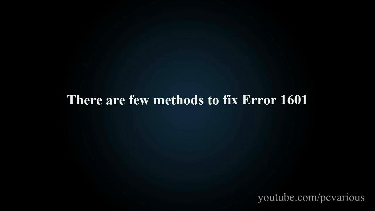 2 Ways to Fix Error 1601 - YouTube