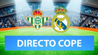 BETIS vs REAL MADRID EN VIVO | Radio Cadena Cope (Oficial)