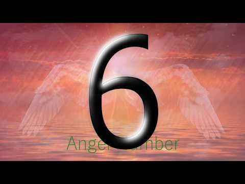 angel number 6 |  The meaning of angel number 6