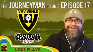 🐺🐶 Let's Play FM17 - The Journeyman C3 EP17 - THE BIG ONE!- Football Manager 2017