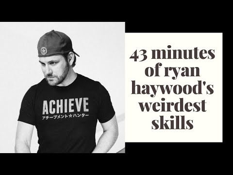 43 minutes of ryan haywood's weirdest skills | achievement hunter