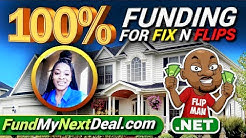 "Get 100% Funding for Fix N Flips <span id=""real-estate-deal"">real estate deal</span>s 