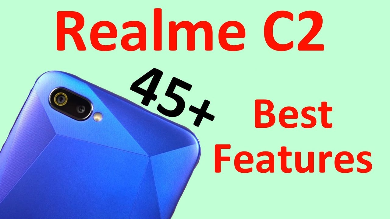 Realme C2 45+ Best Features