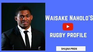 Waisake Naholo - Rugby Profile | Tribute | Chant | Song | Tackle | Bump off | Big hits | Interview
