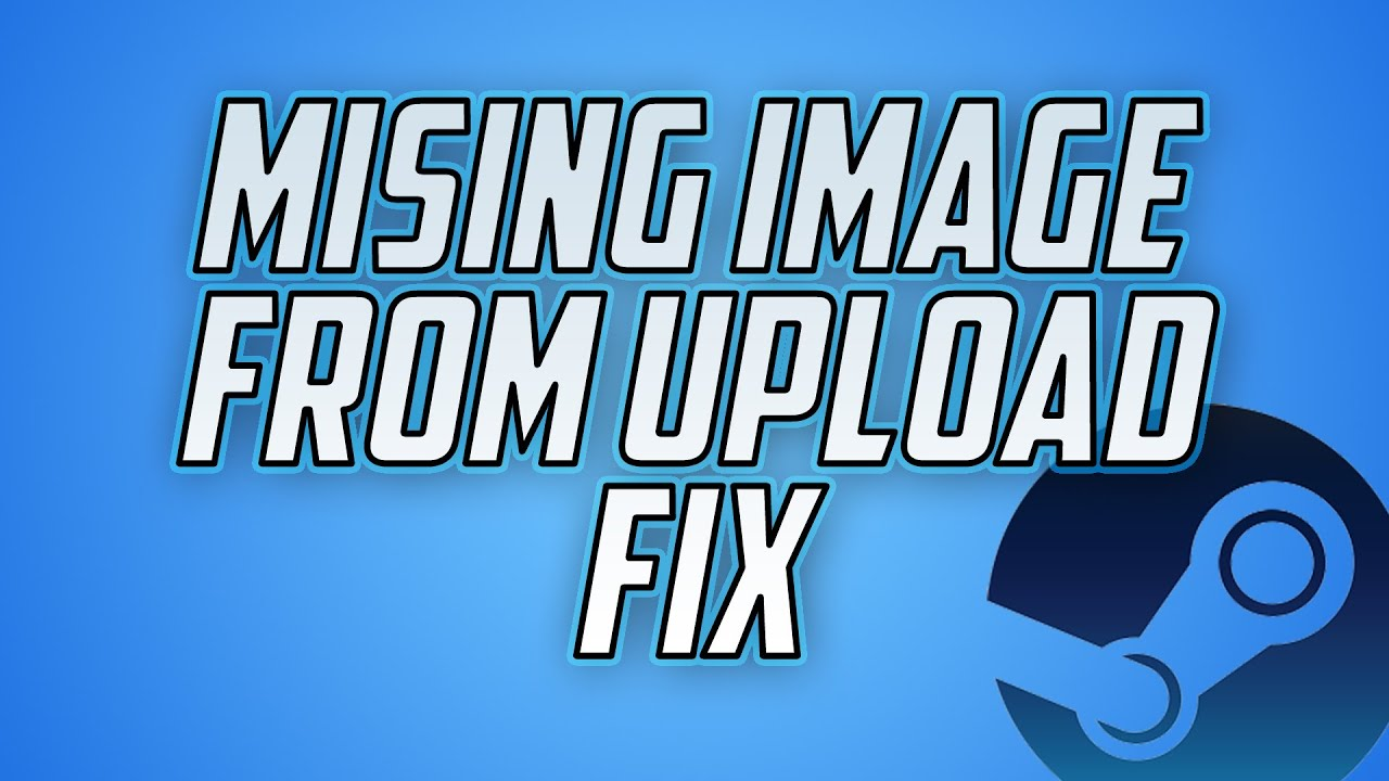 Steam Missing Image from Upload Fix 2016 working Guide | How to change  steam profile picture
