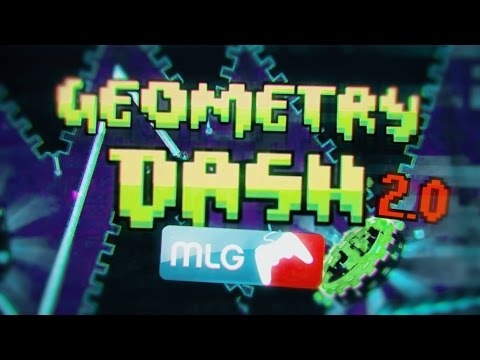 Geometry Dash [2.0] MLG
