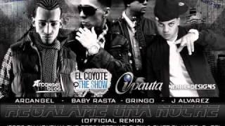 Regalame Una Noche Remix (Letra) J Alvarez Ft  Arcangel & Baby Rasta Y Gringo