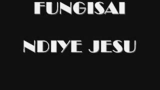 Fungisai Ndiye Jesu
