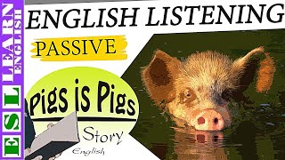 Pigs is Pigs - English Listening Practice Passive   English Story with Subtitle